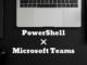 PowerShellを使ってMicrosoft Teamsを利用してみた